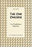 img - for Tai Chi Chuan : La Tradition interne book / textbook / text book
