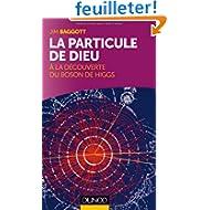 La particule de Dieu : A la découverte du Boson de Higgs