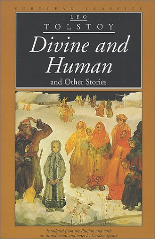 Divine and Human and Other Stories (European Classics), LEO TOLSTOY