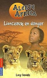 Lionceaux en danger