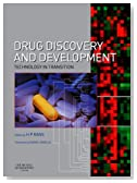Drug Discovery and Development: Technology In Transition, 1e
