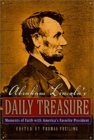 Abraham Lincoln?s Daily Treasure: Moments of Faith with America?s Favorite President