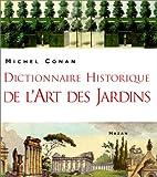 Dictionnaire Historique de l'Art des Jardins (French Edition) (2850255432) by Conan, Michel