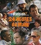Passion... 24 Heures du Mans