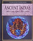 Ancient India's Myths and Beliefs (World Mythologies) (1448859905) by Phillips, Charles