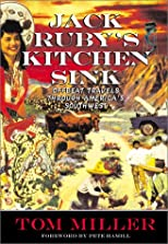 Jack Ruby's Kitchen Sink: Offbeat Travels Through America's Southwest (Adventure Press)