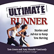 The Ultimate Runner: Stories and Advice to Keep You Moving | [Tom Green, Amy Hunold-VanGundy]
