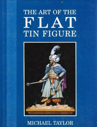 Art of the Flat Tin Figure (Modelling Masterclass)