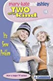 It's Snow Problem (Two Of A Kind, Book 15) (Two of a Kind Diaries) Mary-Kate Olsen