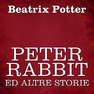Peter Rabbit ed altre storie Audiobook