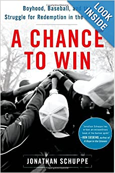A Chance to Win: Boyhood, Baseball, and the Struggle for Redemption in the Inner City online