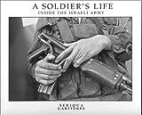 Xeriqua Garfinkel A Soldier's Life: Inside the Israeli Army
