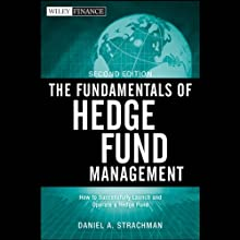 The Fundamentals of Hedge Fund Management, 2nd Edition (       UNABRIDGED) by Daniel A. Strachman Narrated by Pete Larkin