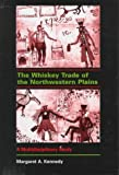 The Whiskey Trade of the Northwestern Plains: A Multidisciplinary Study