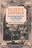 img - for Elusive Empires: Constructing Colonialism in the Ohio Valley, 1673-1800 book / textbook / text book
