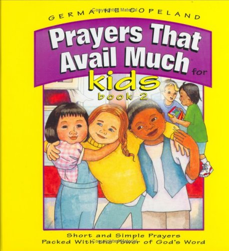 Prayers That Avail Much for Kids: Short and Simple Prayers Packed With the Power of God's Word, Book 2 (Prayers That Ava
