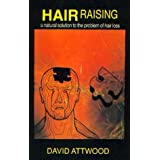 Hair Raising: Natural Solution to the Problems of Hair Lossby David Attwood