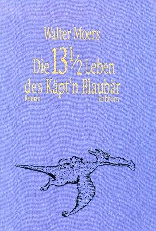 Die 13 1/2 Leben des Käptn Blaubär. Luxusausgabe. Die halben Lebenserinnerungen eines Seebären