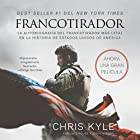 Francotirador [American Sniper]: La autobiografía del francotirador más letal en la historia de Estados Unidos de América [The Autobiography of the Most Lethal Sniper in the History of the United States of America] (       UNABRIDGED) by Chris Kyle Narrated by Ricardo Cardenas