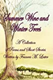 img - for Summer Wine and Winter Trees: A Collection of Poems and Short Stories book / textbook / text book