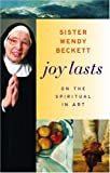 Joy Lasts: On the Spiritual in Art (Getty Trust Publications: J. Paul Getty Museum) (0892368438) by Beckett, Wendy