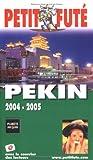 echange, troc Guide Petit Futé - Guide Petit Futé : Pékin 2004-2005