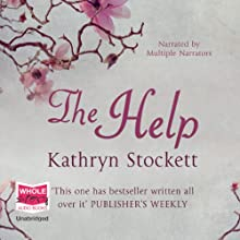 The Help (       UNABRIDGED) by Kathryn Stockett Narrated by Jenna Lamia, Bahni Turpin, Octavia Spencer, Cassandra Campbell