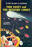 Tom Swift and the Mystery Comet (The New Tom Swift Jr. Adventures, No. 28)