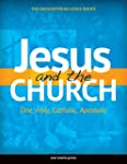 Jesus and the Church: One, Holy, Cath...