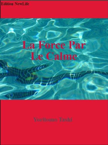 Couverture du livre La Force Par Le Calme
