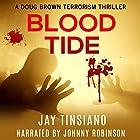 Blood Tide: A Doug Brown Terrorism Thriller Hörbuch von Jay Tinsiano Gesprochen von: Johnny Robinson