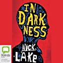 In Darkness (       UNABRIDGED) by Nick Lake Narrated by Benjamin L. Darcie