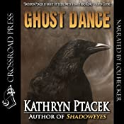 Ghost Dance | [Kathryn Ptacek]