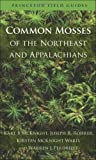 img - for Common Mosses of the Northeast and Appalachians (Princeton Field Guides) by McKnight, Karl B, Rohrer, Joseph R., Ward, Kirsten McKnight, (2013) Paperback book / textbook / text book