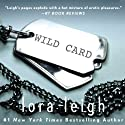 Wild Card (       UNABRIDGED) by Lora Leigh Narrated by Clarissa Knightly