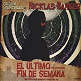 El Ultimo Fin De Semana - Original Soundtrack By... by Nicklas BARKER (2011-07-07)