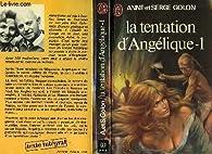 La tentation d\'Angelique, Tome 1 par Anne Golon