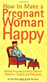 img - for How to Make a Pregnant Woman Happy book / textbook / text book