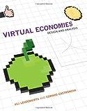 "Vili Lehdonvirta and Edward Castronova, ""Virtual Economies: Design and Analysis"" (MIT, 2014)"