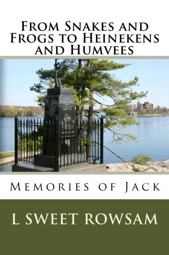from-snakes-and-frogs-to-heinekens-and-humvees-memories-of-jack