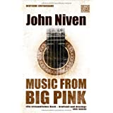 "Music from Big Pink: Romanvon ""John Niven"""
