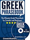 Greek Phrasebook: The Ultimate Greek Phrasebook for Travelers and Beginners (Audio Included)