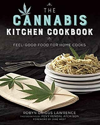 The Cannabis Kitchen Cookbook: Feel-Good Food for Home Cooks by Skyhorse Publishing