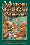 Manford of MorningGlory Mountain, Book 2, Riches for the Finding