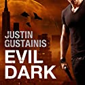 Evil Dark: Occult Crimes Unit Investigations, Book 2 (       UNABRIDGED) by Justin Gustainis Narrated by Peter Brooke