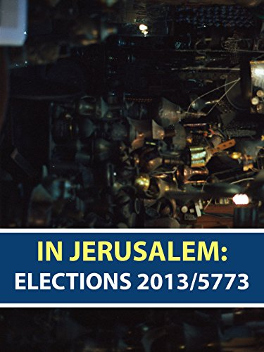 In Jerusalem: Elections 2013 / 5773 on Amazon Prime Instant Video UK