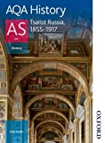 Sally Waller AQA History AS: Unit 1 - Tsarist Russia, 1855-1917 (Aqa as History)