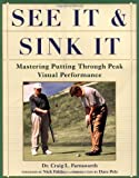 img - for See It and Sink It: Mastering Putting Through Peak Visual Peformance by Craig L. Farnsworth (1997-06-11) book / textbook / text book