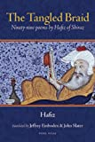 cover of The Tangled Braid: Ninety-Nine Poems by Hafiz of Shiraz