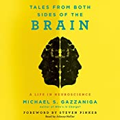 Tales from Both Sides of the Brain: A Life in Neuroscience | [Michael S. Gazzaniga]